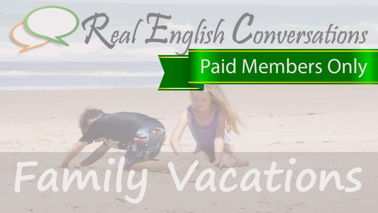 family vacations english conversations mp3