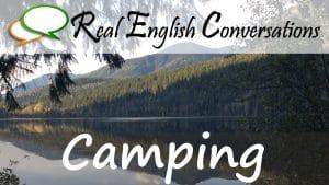 camping free english podcast conversations