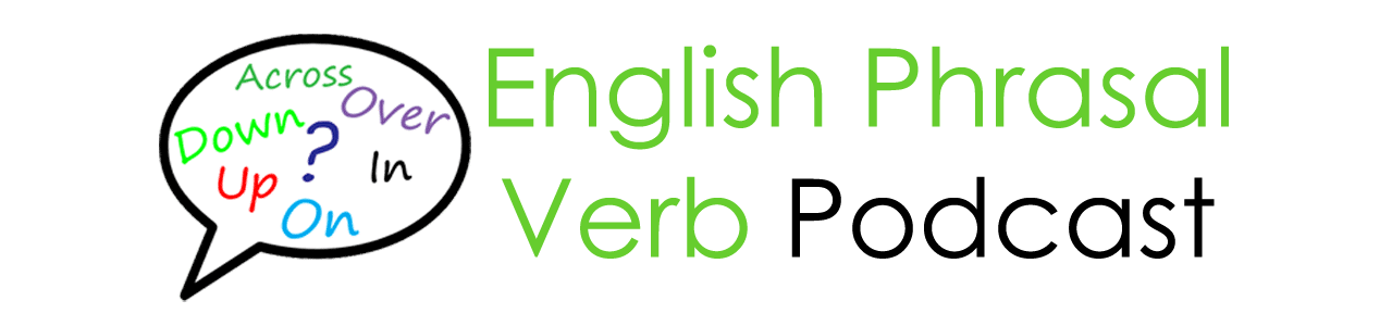 Phrasal Verb Podcast Signup