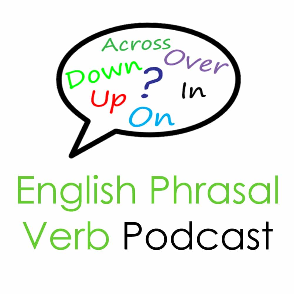 English Phrasal Verbs Podcast