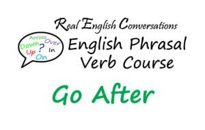 Go After English Phrasal Verb