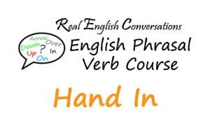 Hand In English Phrasal Verb