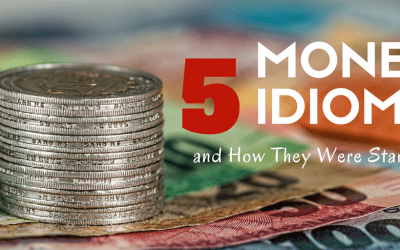 Financial Idioms and Where They Came From – English Expressions about Money