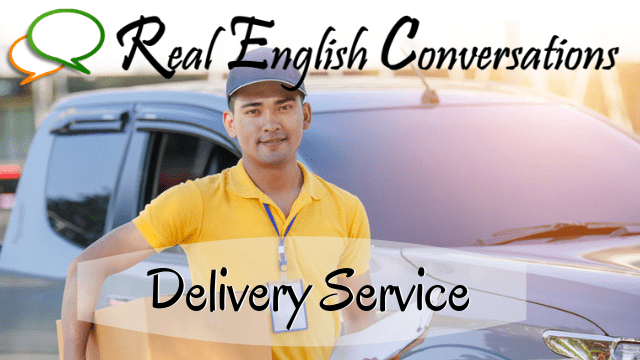 Real English Podcast: Dellivery Service
