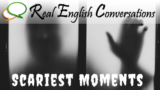 scariest moments English story