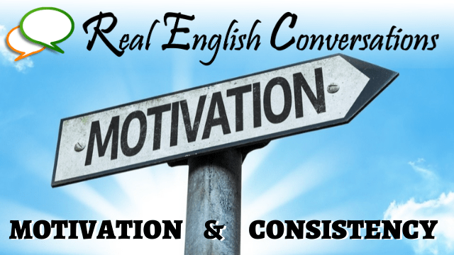 English Podcast Motivation and Consistency