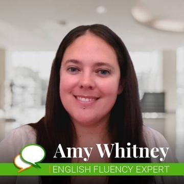 Amy Whitney ENGLISH FLUENCY EXPERT GREEN