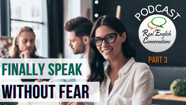 Finally Speak without Fear