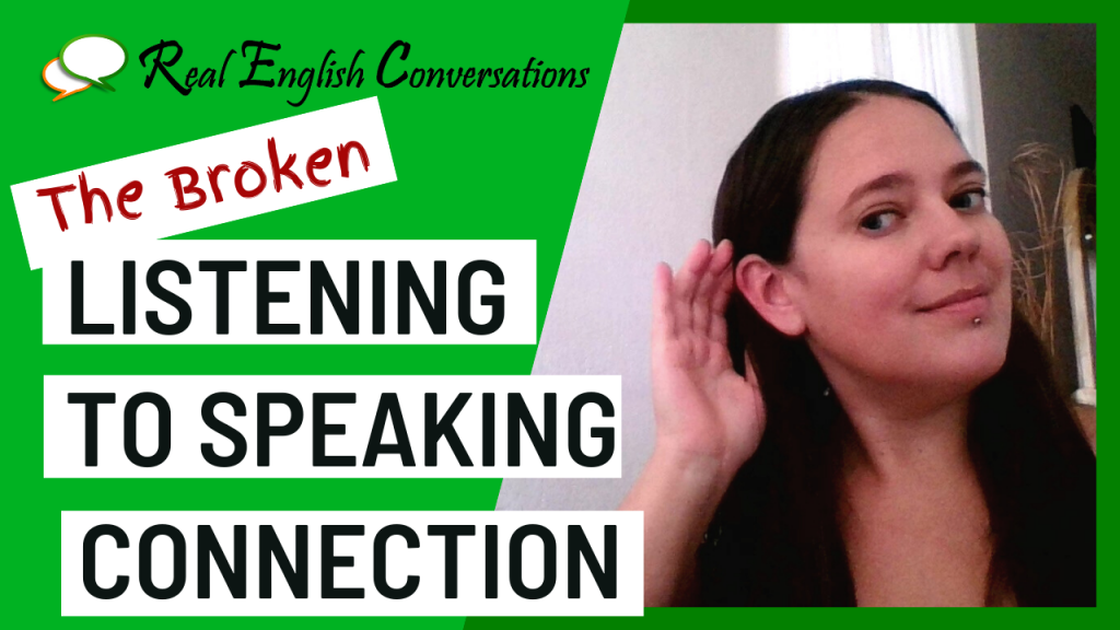 The Broken Listening to Speaking Connection